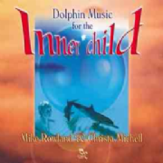 Dolphin Music for the Inner Child - Mike Rowland and Chris Michell